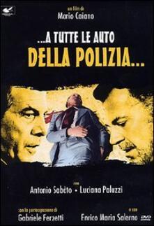 A tutte le auto della polizia... di Mario Caiano - DVD