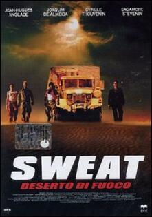 Sweat. Deserto di fuoco di Louis-Pascal Couvelaire - DVD