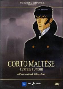 Corto Maltese. Teste e funghi di Richard Danto,Liam Saury - DVD