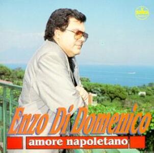 Amore Napoletano - CD Audio di Enzo Di Domenico