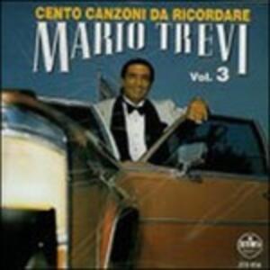 Cento Canzoni da Ricordare vol.3 - CD Audio di Mario Trevi