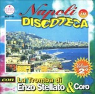 Napoli in Discoteca Volume ii - CD Audio di Enzo Stellato