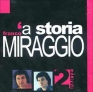A Storia Parte 2 - CD Audio di Franco Miraggio