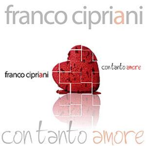 Con Tanto Amore - CD Audio di Franco Cipriani