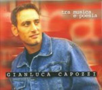 Tra Musica e Poesia - CD Audio di Gianluca Capozzi
