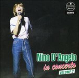 Nino D'angelo in Concerto vol.2 - CD Audio di Nino D'Angelo