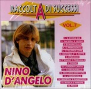 Raccolta di Successi vol.7 - CD Audio di Nino D'Angelo