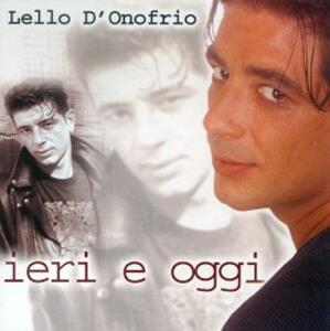 Ieri e Oggi - CD Audio di Lello D'Onofrio