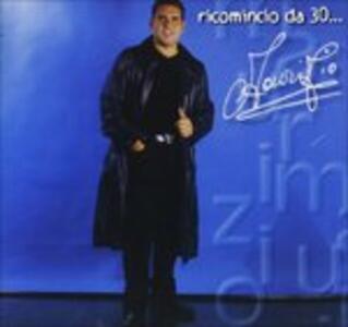 Ricomincio da 30 - CD Audio di Maurizio