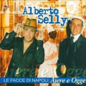 Le Facce di Napoli.ajere e Ogge - CD Audio di Alberto Selly
