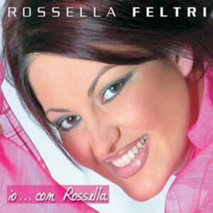 Io...con Rossella - CD Audio di Rossella Feltri