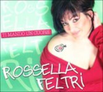 Ti Mando Un Cuore - CD Audio di Rossella Feltri