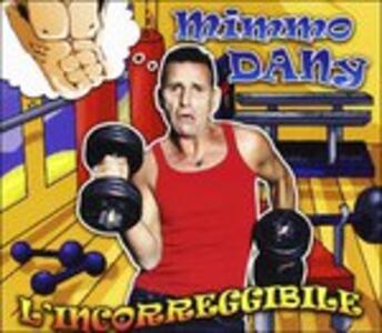 L'incorreggibile - CD Audio di Mimmo Dany