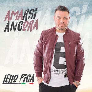 Amarsi ancora - CD Audio di Lello Pica