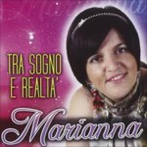 Tra sogno e realtà - CD Audio di Marianna