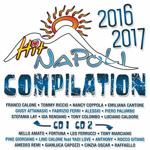 Hit Napoli Compilation 2016-2017 - CD Audio