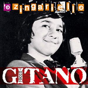 O Zingariello - CD Audio di Rocco Gitano