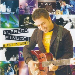 Sient'o Core - CD Audio di Alfredo Minucci