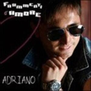 Frammenti D'amore - CD Audio di Adriano