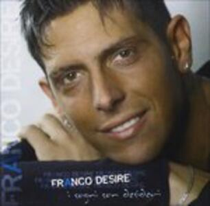I Sogni Son Desideri - CD Audio di Franco Desiré