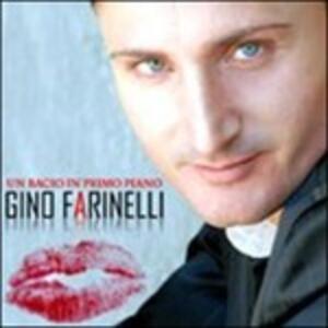 Un Bacio in Primo Piano - CD Audio di Gino Farinelli