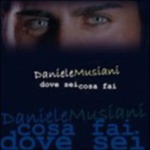 Dove Sei Cosa Fai - CD Audio di Daniele Musiani