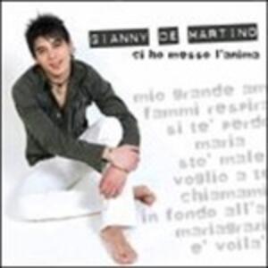 Ci Ho Messo L'anima - CD Audio di Gianny De Martino