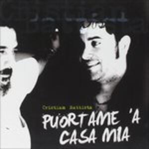 Puortame 'a Casa Mia - CD Audio di Cristian Battista