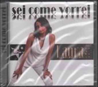 Sei Come Vorrei - CD Audio di Laura Sorbo