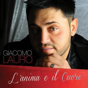 L'anima e Il Cuore - CD Audio di Giacomo Lauro