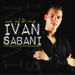 Un Po' di me - CD Audio di Ivan Sabani