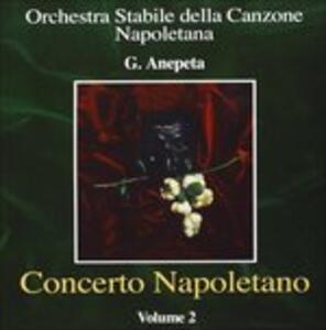 Concerto Napoletano vol.2 - CD Audio di Orchestra Anepeta