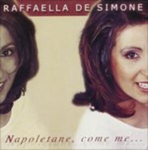 Napoletane, Come me - CD Audio di Raffaella De Simone