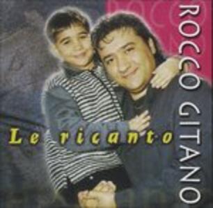 Le Ricanto - CD Audio di Rocco Gitano