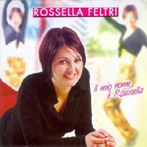 Il Mio Nome E' Rossella - CD Audio di Rossella Feltri