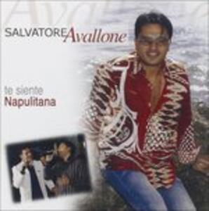 Te Siente Napultana - CD Audio di Salvatore Avallone