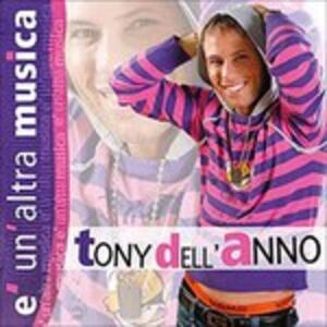 E' Un'altra Musica - CD Audio di Tony Dell'Anno