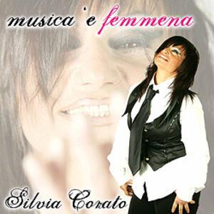 Musica e Femmena - CD Audio di Silvia Corato