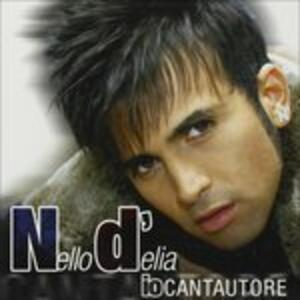 Io Cantautore - CD Audio di Nello D'Elia