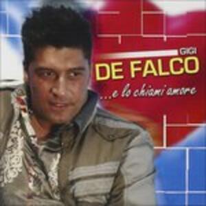 E Lo Chiami Amore - CD Audio di Gig De Falco