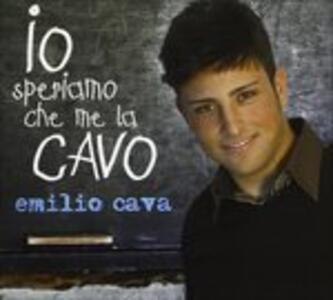 Io Speriamo Che Me La Cavo - CD Audio di Emilio Cava