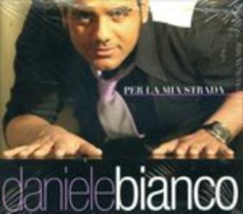 Per La Mia Strada - CD Audio di Daniele Bianco