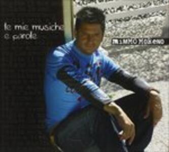 Le Mie Musiche e Parole - CD Audio di Mimmo Moreno