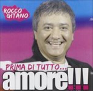 Prima di Tutto L'amore!!! - CD Audio di Rocco Gitano