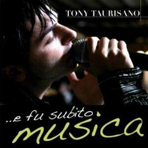 E Fu Subito Musica - CD Audio di Tony Taurisano