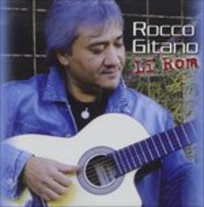 Li Rom!!! - CD Audio di Rocco Gitano