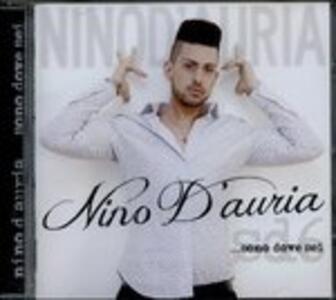 Sono Dove Sei - CD Audio di Nino D'Auria