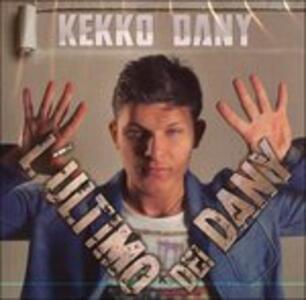 L'ultimo Dei Dany - CD Audio di Kekko Dany