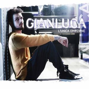 L'unica emozione - CD Audio di Gianluca