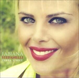 Terra e Sole - CD Audio di Fabiana Stefanelli